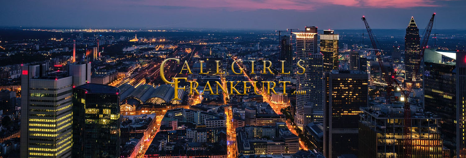 Callgirls Frankfurt 24 Hours Agency